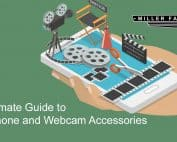 The Ultimate Guide to Smartphone and Webcam Accessories